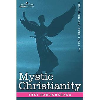 Mystisches Christentum oder die inneren Lehren des Meisters
