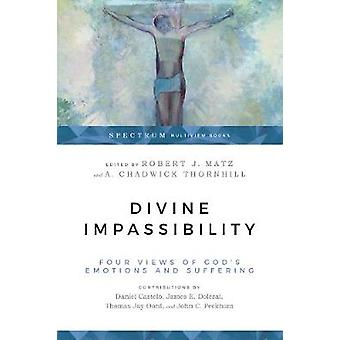 Intransigibilidad divina Cuatro puntos de vista de las emociones y el sufrimiento de Dios Espectro Multiview Libros