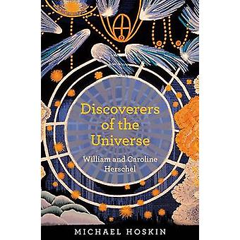Discoverers of the Universe - William and Caroline Herschel