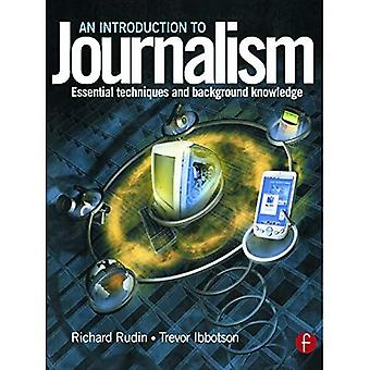 Introduction to Journalism: Essential techniques and background knowledge: Essential Techniques and Background Knowledge