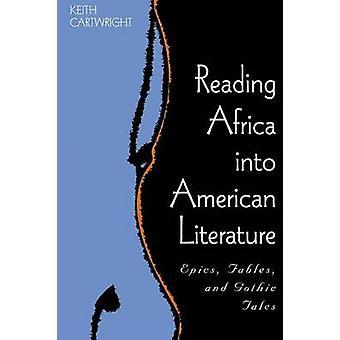 Lire l'Afrique dans la littérature américaine - Épopées - Fables - et gothique