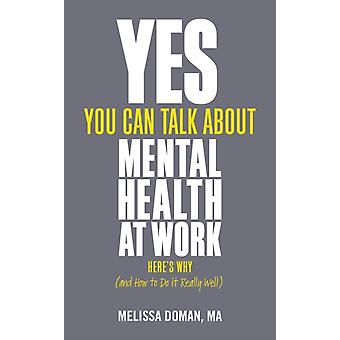 Yes You Can Talk About Mental Health at Work by Doman & MA & Melissa