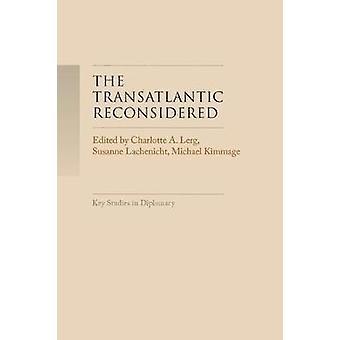 The TransAtlantic heroverwoog De Atlantische wereld in crisis Key Studies in Diplomacy