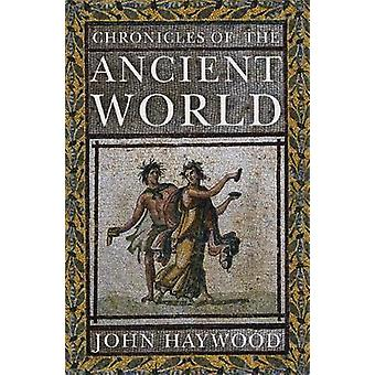 Chronicles of the Ancient World by John Haywood