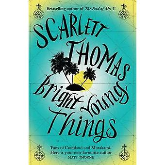 Bright Young Things (Main ed) par Scarlett Thomas - livre 9780857863805