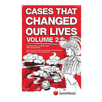 Cases That Changed Our Lives - Volume 2 (2nd Revised edition) by Ian M