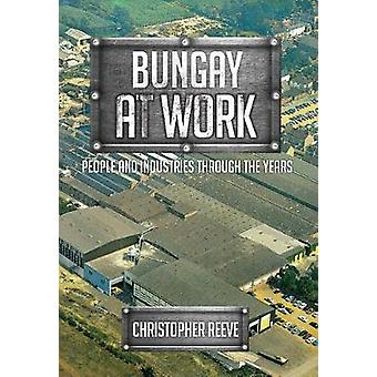 Bungay at Work - People and Industries Through the Years by Christophe