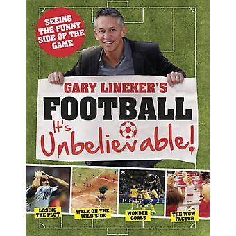 Gary Lineker's - jalkapallo - se on uskomatonta! -Nähdä hauska puoli