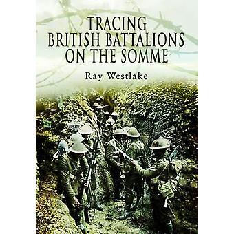 Traceren van Britse bataljons aan de Somme door Ray Westlake - 97818441588