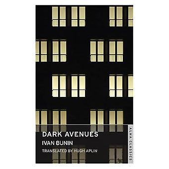 Dark Avenues by Ivan Bunin - Hugh Aplin - 9781847494740 Book