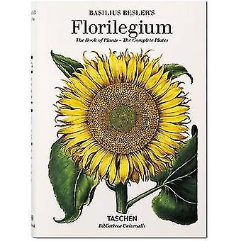 Basilius Besler's Florilegium - The Book of Plants by Klaus Walter Lit