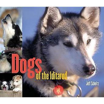 Koirat Iditarod Jeff Schultz - 9781570612923 kirja
