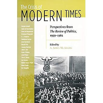 The Crisis of Modern Times: Perspectives from The Review of Politics, 1939-1962