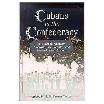 Cubanere i Konføderasjonen: Jose Agustin o Quinteiro, Ambrosio Jose Gonzales og Loreta Janeta Velazquez
