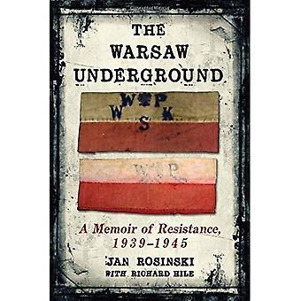 The Warsaw Underground: A Memoir of Resistance, 1940-1945