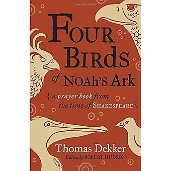 Fire fugler av Noahs Ark: bønnebok fra tidspunktet for Shakespeare (Innbundet)