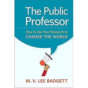 Le professeur publique: comment utiliser votre recherche pour changer le monde