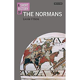 A Short History of the Normans (I.B.Tauris Short Histories)