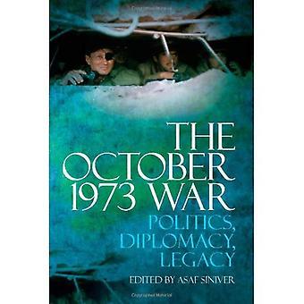 La guerre d'octobre 1973: Politique, diplomatie, héritage