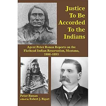 Gerechtigkeit zu den Indianern zuerkannt werden: Agent Peter Ronan berichtet über das Flathead Indianerreservat, Montana,...