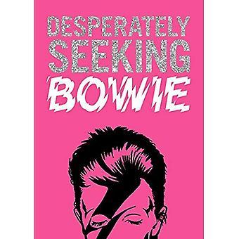 Desperately Seeking Bowie (Desperately Seeking)