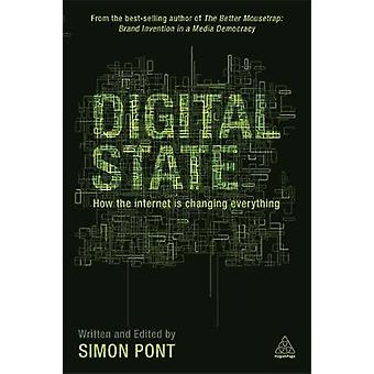 Digital State How the Internet is Changing Everything par Simon Pont