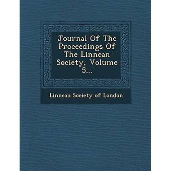Journal of the Proceedings of the Linnean Society Volume 5... by Linnean Society of London