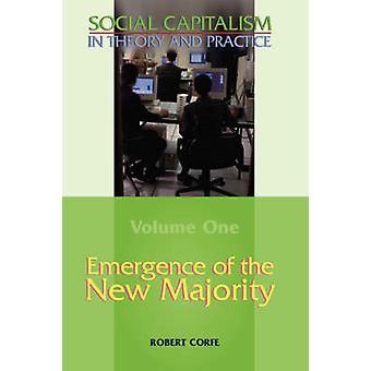 ظهور ماجوريتيفولومي جديدة 1 الرأسمالية الاجتماعية في النظرية والممارسة بروبرت كورف &