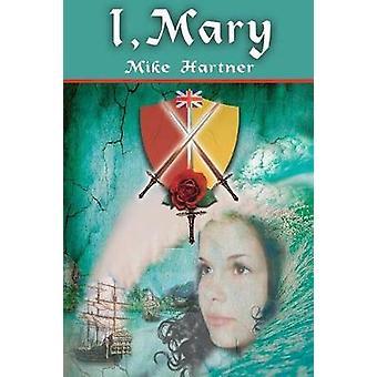 I Mary by Hartner & Mike