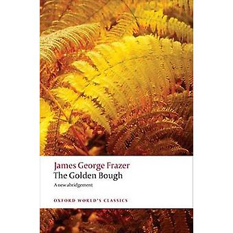 The Golden Bough - A Study in Magic and Religion by James George Fraze