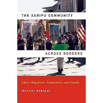 De Xaripu Gemeenschap over de grenzen heen-arbeidsmigratie-Gemeenschap-een
