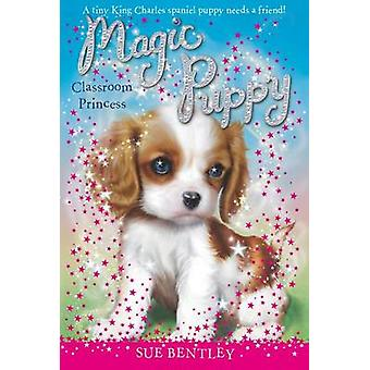 Classroom Princess by Sue Bentley - Angela Swan - 9780448467320 Book