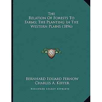 The Relation of Forests to Farms; The Planting in the Western Plains