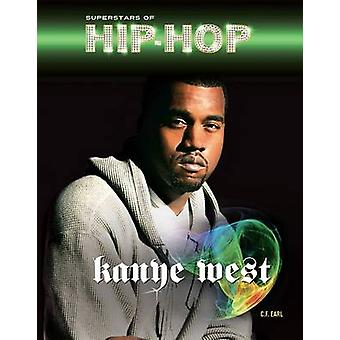 Kanye West by C.F. Earl - 9781422225332 Book