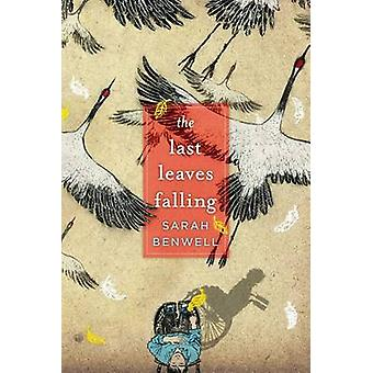 The Last Leaves Falling by Sarah Benwell - 9781481430661 Book