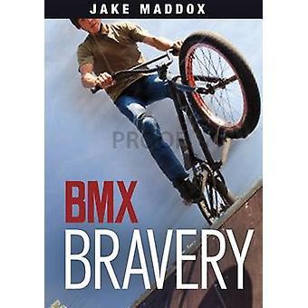 BMX Bravery by Jake Maddox - 9781496526328 Book