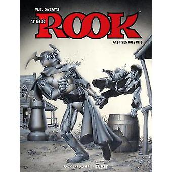 W.B. DuBay's the Rook Archives Volume 3 by William B DuBay - 97815067