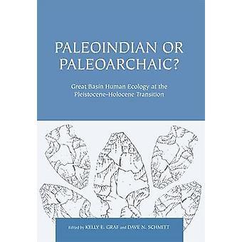 Paleoindian of Paleoarchaic? -Grote bekken menselijke ecologie op de Pleist