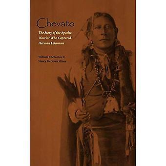 Chevato: het verhaal van de Apache krijger die Herman Lehmann (Amerikaans Indisch leven) veroverde