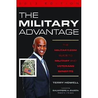 The Military Advantage - 2013 Edition - The Military.com Guide to Mili
