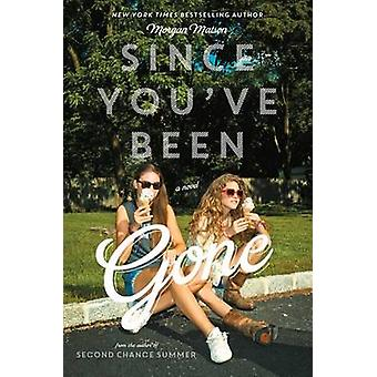Since You've Been Gone by Morgan Matson - 9781442435001 Book