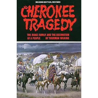 Cherokee tragedie The Ridge familie og decimering af et folk af Wilkins & Thurman