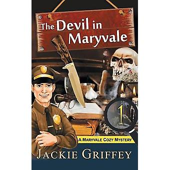 The Devil in Maryvale A Maryvale Cozy Mystery Book 1 by Griffey & Jackie
