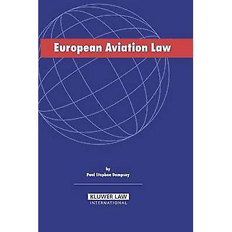 European Aviation Law by Dempsey & Paul Stephen