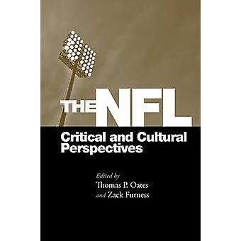 The NFL - Critical and Cultural Perspectives by Thomas Oates - Zack Fu