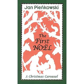 The First Noel  A Christmas Carousel by Jan Pienkowski