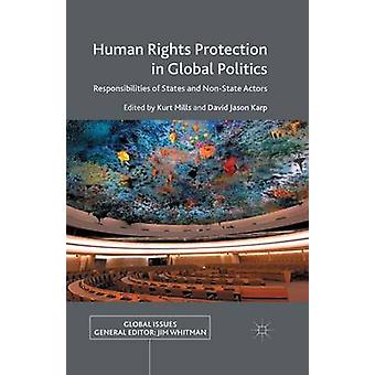Human Rights Protection in Global Politics  Responsibilities of States and NonState Actors by Mills & K.