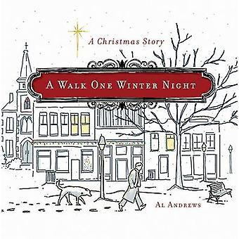 A Walk One Winter Night by Al Andrews - 9781617958120 Book
