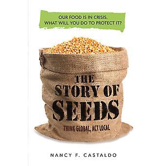 Histoire de graines Notre nourriture est en crise. What Will You Do to P par Nancy Castaldo