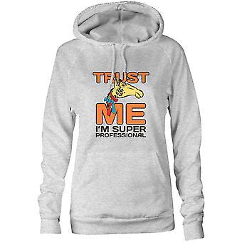 Damen Sweatshirts Kapuzen Hoodie-Vertrauen Sie mir Ich'm Super Professional